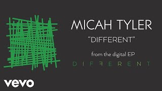 Micah Tyler - Different (Audio) thumbnail