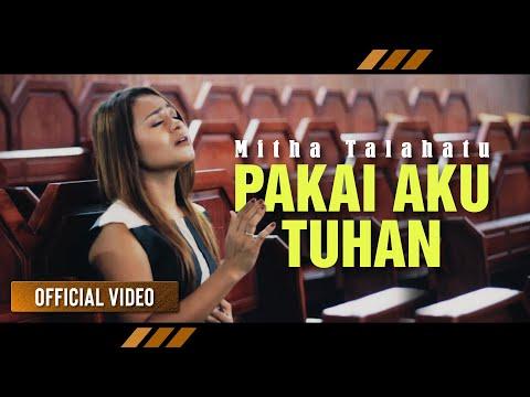 Mitha Talahatu - Pakai Aku Tuhan (Official Video)