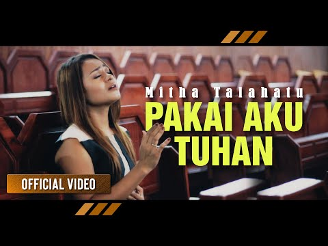 Mitha Talahatu - PAKAI AKU TUHAN (Official Video) | FULL SONG