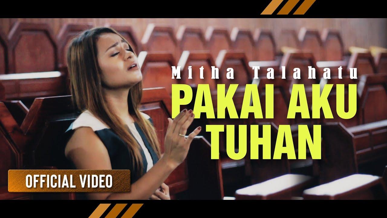 Mitha Talahatu - Pakai Aku Tuhan