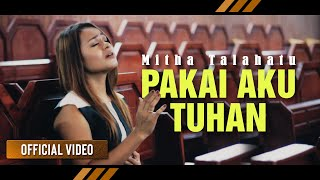 Mitha Talahatu - Pakai Aku Tuhan (Official Video)