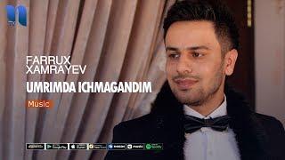 Farrux Xamrayev - Umrimda ichmagandim | Фаррух Хамраев - Умримда ичмагандим (music version)