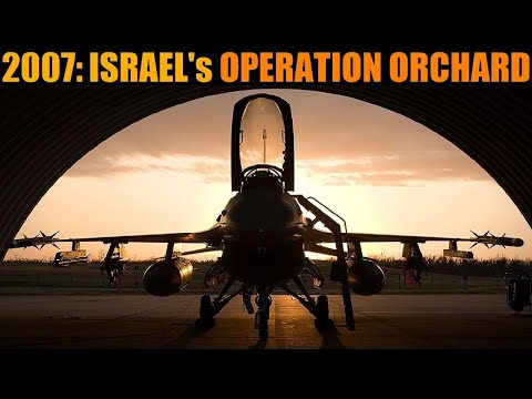 2007 Operation Orchard: Israel Bombs Syrian Nuclear Reactor | DCS WORLD