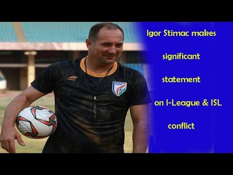 Indian football team coach Igor Stimac makes significant statement on I-League & ISL conflict