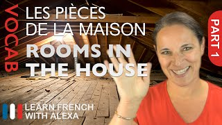 Rooms of the House in French (basic French vocabulary from Learn French With Alexa)
