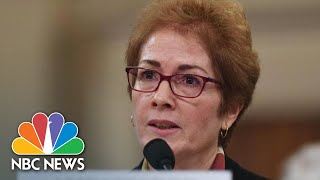Yovanovitch Describes Being Ousted From Position: 'No Real Reason Was Offered' | NBC News