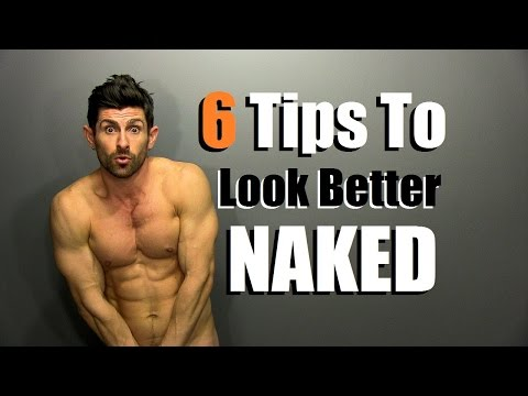 6 Tips To Look Better Naked | How To Look Better Without Your Clothes On thumbnail