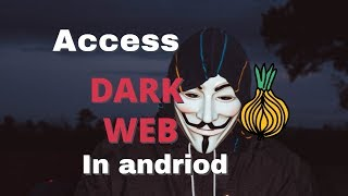 How To Access The Dark Web (Darknet) On Android! [STEP-BY-ST...