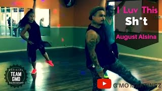 I Luv This Sh*t (Dance Choreo) - August Alsina ft G'mo Martinez & Guest Instructors
