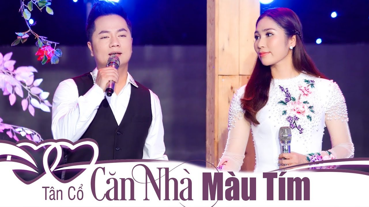 Tân Cổ : CĂN NHÀ MÀU TÍM – Duy Trường & Như Huỳnh   Song Ca Trữ Tình Da Diết [Official MV]