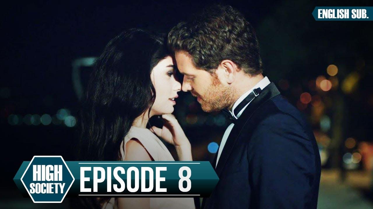 Download High Society - Episode 8 (English Subtitles) | Yuksek Sosyete
