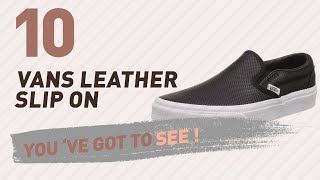 Vans Leather Slip On, Women Fashion Collection // New & Popular 2017