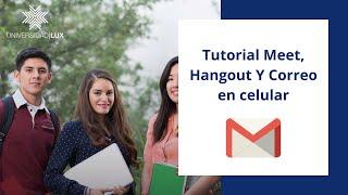 Tutorial Meet, Hangout Y Correo en celular
