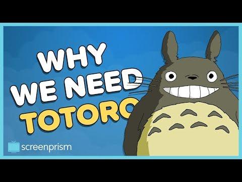 My Neighbor Totoro: Why We Need Totoro