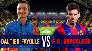 GAUTIER FAYOLLE feat FC BARCELONE ! - FOOTSTYLE