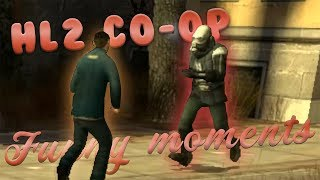 half-life 2 funny moments but its co-op and really scuffed