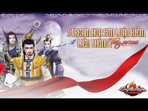 Stream Hoa Sơn Luận Kiếm Tháng 11 - Liên Thông 1
