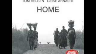 Tom Helsen Ft  Geike Arnaert - Home