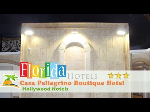 Casa Pellegrino Boutique Hotel - Hollywood Hotels, Florida