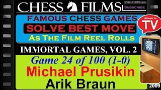 Chess: Immortal Games, Vol. 2 (#24 of 100): Michael Prusikin vs. Arik Braun