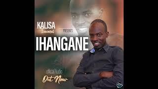 Ihangane by Kalisa Innocent