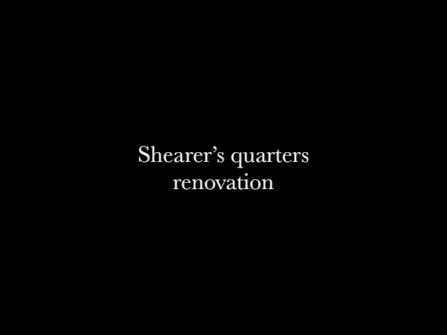 Renovation of the shearer's quarters