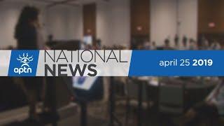 APTN National News April 25, 2019 – Wilson-Raybould interview, O'Regan in Winnipeg, Treatment anger