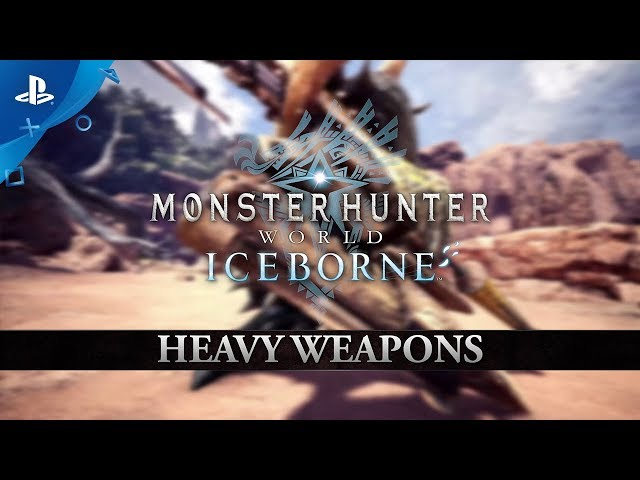 Monster Hunter World: Iceborne | Heavy Weapons | PS4