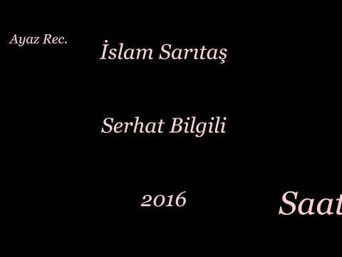 Serhat Bilgili & İslam Sarıtaş Saat 2016