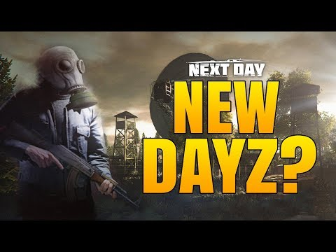 THE NEW DAYZ? - First Impressions - NEXT DAY: SURVIVAL Gameplay