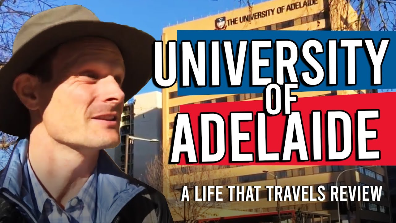The University of Adelaide [An Unbiased Review by A Life That Travels]