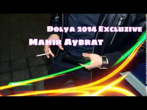 Mahir Aybrat - Dolya 2014 Excluzive