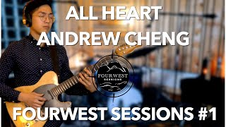 Andrew Cheng - All Heart || FourWest Sessions