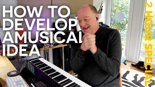 How to Develop a Musİcal Idea [Full Length Real-Time Tutorial]