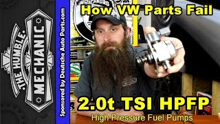 How VW and Audi 2.0t TSI High Pressure Fuel Pumps Fail (HPFP)