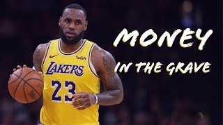 "LeBron James ""Money In The Grave"" (Drake, Rick Ross) 