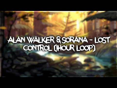 Alan Walker & Sorana - Lost Control (1hour)