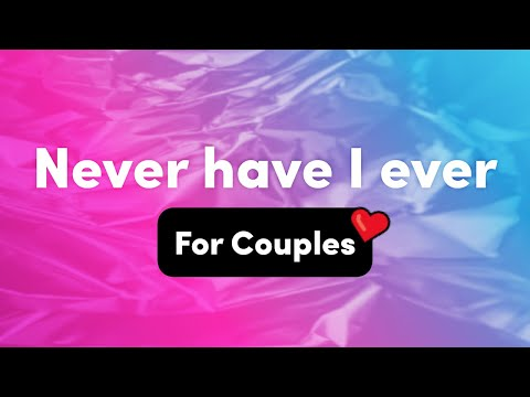 Never Have I Ever Questions For Couples – Interactive Party Game