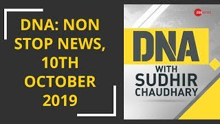 DNA: Non Stop News, 10th October 2019