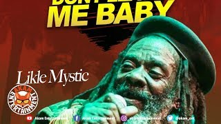 Likle Mystic - Don't Leave Me - October 2018