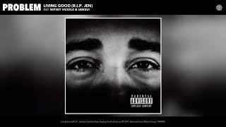 Problem - Living Good (R.I.P. Jen) (feat. Nipsey Hussle & Iamsu!) (Audio)