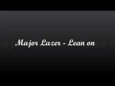 Major Lazer - Lean On [with Lyrics & Italian Translation]