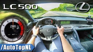 Lexus LC 500  477HP 50 V8  286kmh AUTOBAHN POV TOP SPEED by AutoTopNL