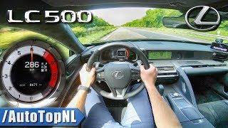 Lexus LC 500 | 477HP 5.0 V8 | 286km/h AUTOBAHN POV TOP SPEED by AutoTopNL