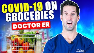 HOW TO CLEAN YOUR GROCERIES FROM COVID-19 | Grocery Shopping Coronavirus Safety | Doctor ER