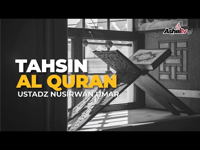 🔴 [LIVE] Tahsin Al-Qur'an | Q.S. Qaf 1-7 - Ustadz Nusirwan Umar حفظه الله