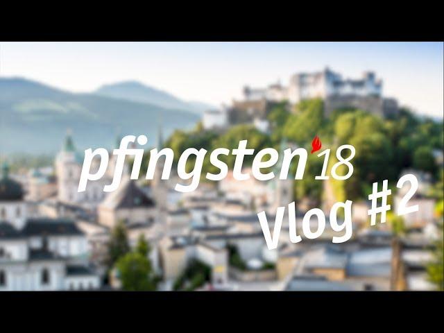 Vlog 2 - Pfingsten 18