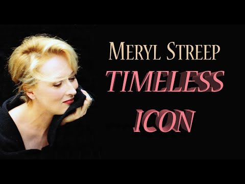 Meryl Streep - Ageless Icon