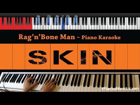 Rag'n'Bone Man - Skin - HIGHER Key (Piano Karaoke / Sing Along)