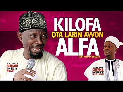 Download BUHARI OMO MUSA:KILOFA OTA LARIN AWON ALFA BEST YORUBA ISLAMIC LECTURE  BEST YORUBA MOVIES 2017 